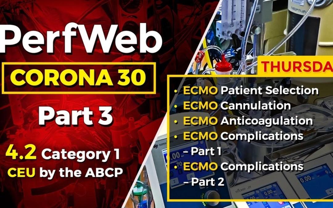 CORONA 30 Part 3 Day 4 – ECMO patient selection, ECMO anticoagulation, ECMO cannulation