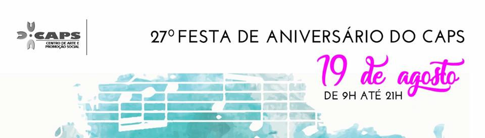 CAPS comemora 27 anos com festa no Grajaú