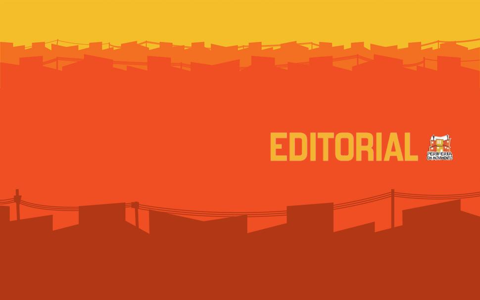 EDITORIAL: Nossa existência é resistência