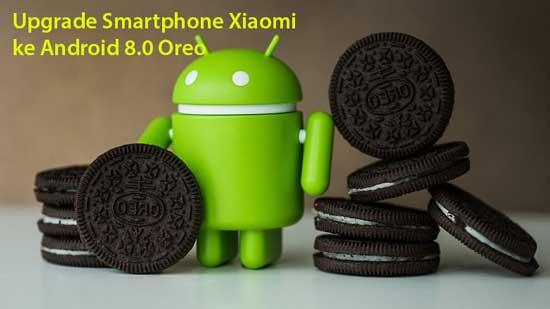Update Android 8.0 Oreo untuk Xiaomi