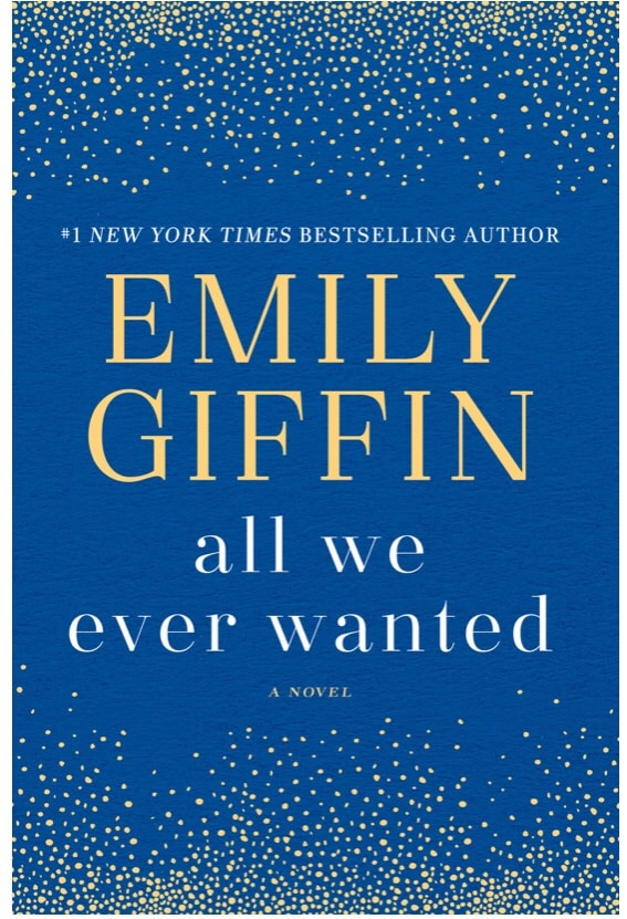 cover of All We Ever Wanted by Emily Giffin