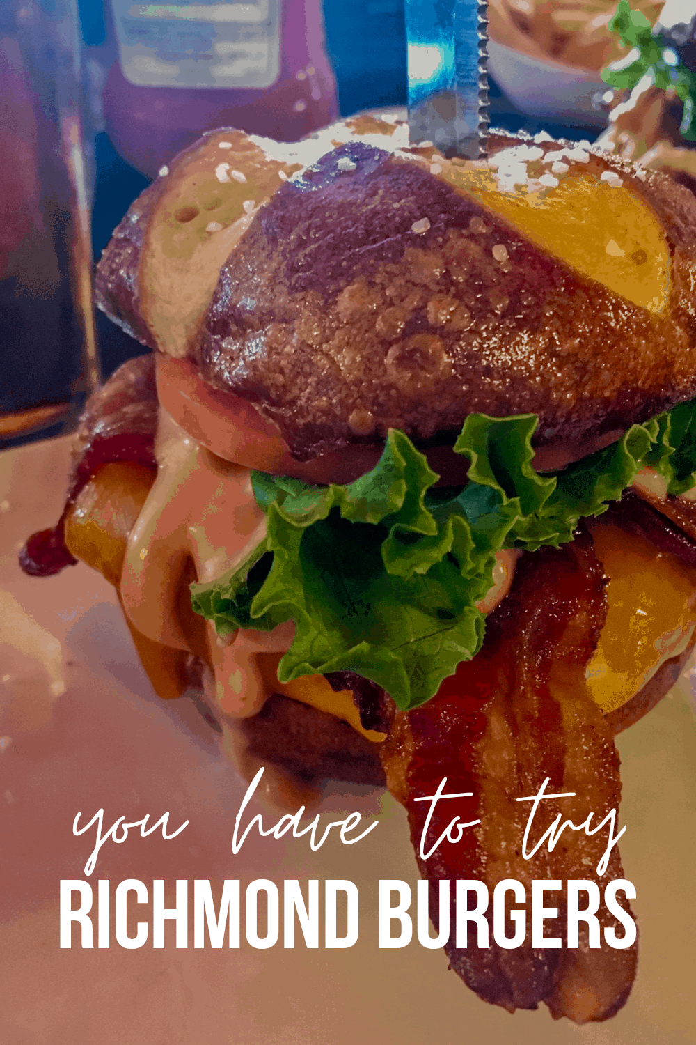 Richmond burgers you have to try
