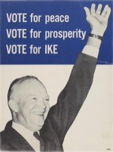 34 Dde, Vote for Peace, Vote for Prosperity, Vote for Ike, lithograph, c.1956