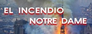 Incendio en Notre Dame… ¿Conspiración Illuminati?