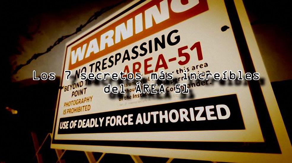 Los 7 secretos más oscuros del Área 51