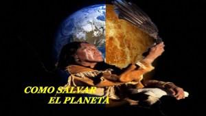 Profecía nativo americana explica como cambiar el planeta
