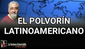 El polvorín latinoamericano