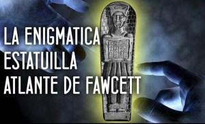 La Enigmática Estatuilla Atlante de Fawcett
