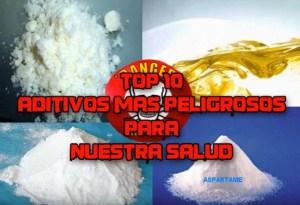 Top 10: Aditivos mas peligrosos en nuestros Alimentos, ¿Nos alimentan con Veneno?