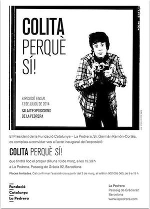 'Colita perquè sí'. La Pedrera, 11 de marzo-13 de julio de 2014