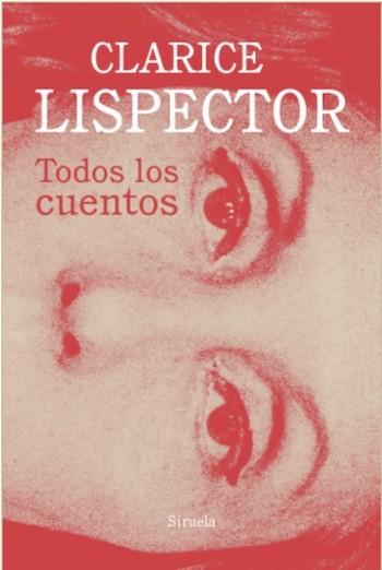 Clarice Lispector Todos los cuentos