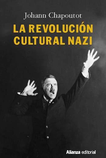 Chapoutot revolución cultrual nazi