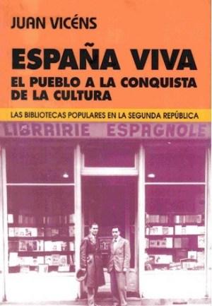 Portada del libro: España viva: El pueblo a la conquista de la cultura, de Juan Vicéns de la Llave.