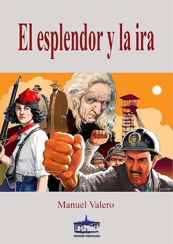Manuel Valero: El esplendor y la ira, cubierta