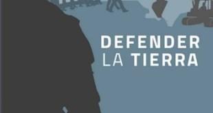 Defender la tierra contra industrias destructivas costó 200 vidas en 2016