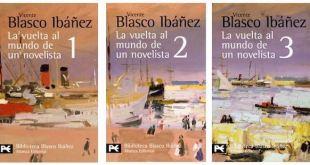 Blasco Ibáñez: La vuelta al mundo de un novelista