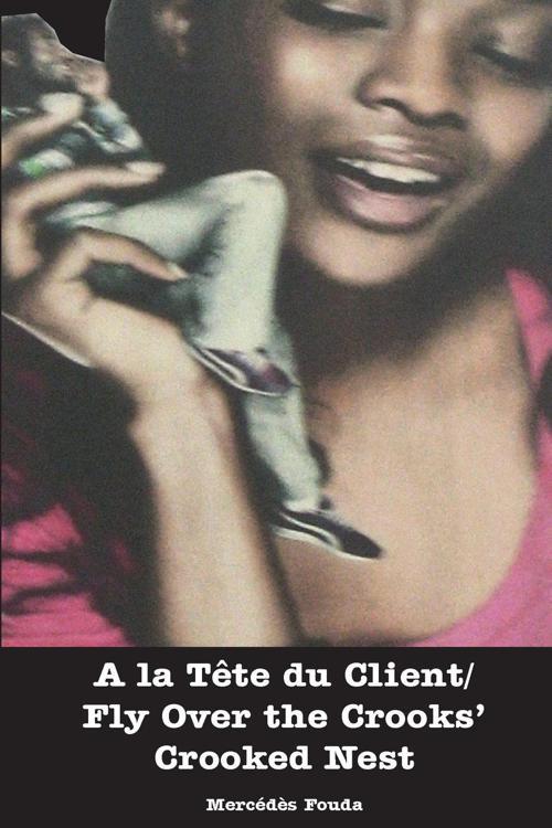 A La Tete Du Client : client, Client, Crooks, Crooked, Mercedes, Fouda, Perlego