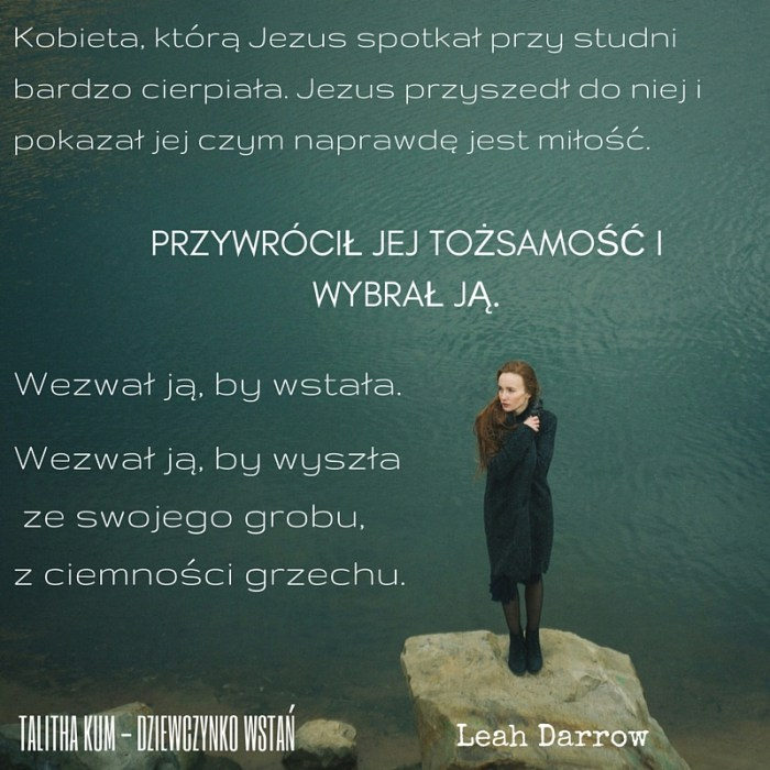 Kobieta, którą Jezus spotkał przy studni bardzo cierpiała.