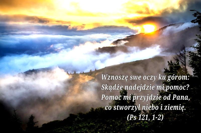 Wznoszę me oczy ku górom… Psalm 121 – Perły świetlne
