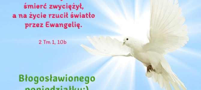Nasz Zbawiciel, Jezus Chrystus śmierć zwyciężył…