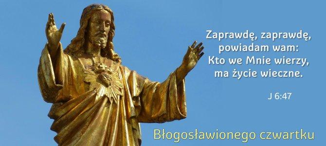 Zaprawdę, zaprawdę, powiadam wam: Kto we Mnie wierzy, ma życie wieczne.