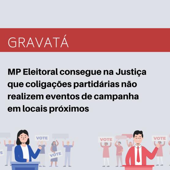 MP Eleitoral consegue na Justiça que as coligações de Gravatá não realizem eventos de campanha em locais próximos ou que haja qualquer tipo de intersecção