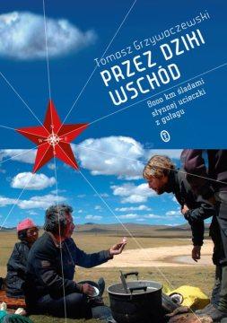 Przez dziki Wschód - okładka ksiażki Tomka Grzywaczewskiego