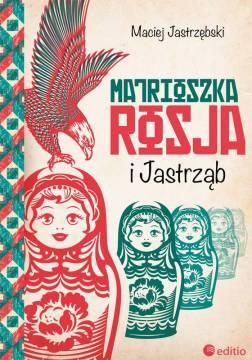 Okładka ksiązki Matrioszka Rosja i Jastrząb