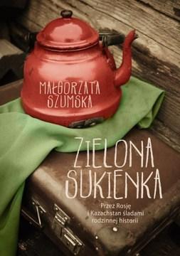 Zielona Sukienka - okładka ksiażki Małgorzaty Szumskiej