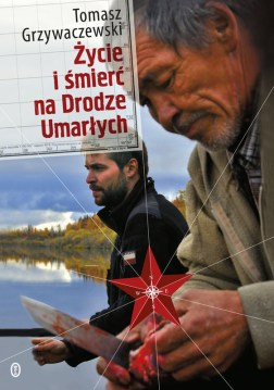 Okładka książki Tomka Grzywaczewskiego o wyprawie Martwą Drogą