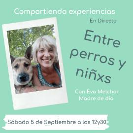 Compartiendo experiencias entre perros y niños con Eva Melchor