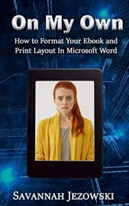 On My Own: How to Format Your Ebook and Print Layout in Microsoft Word Image