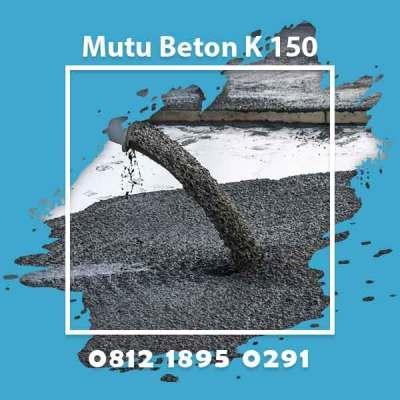Mutu Beton K 150 Ready Mix