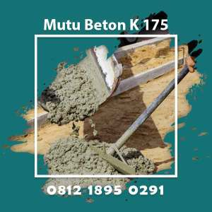 Mutu Beton K 175 Ready Mix