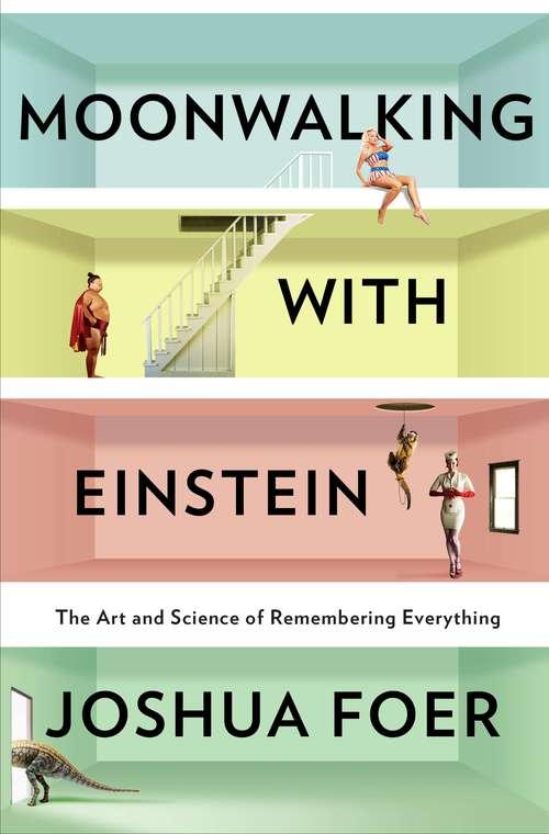 Moonwalking with Einstein by Josha Foer Book Cover Art