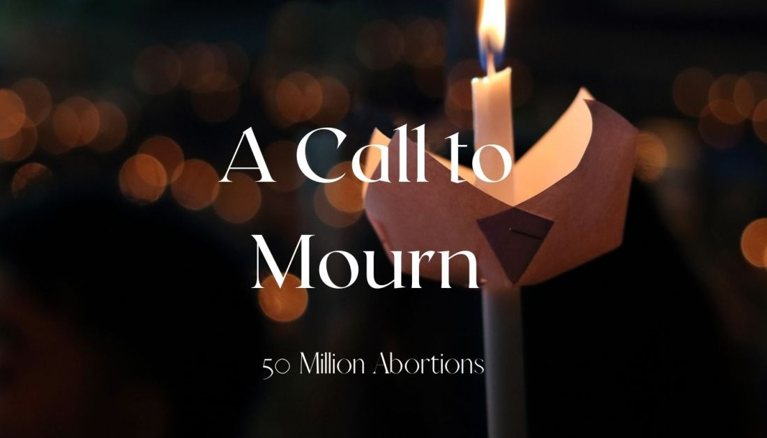 A call to mourn 50 million aborted babies