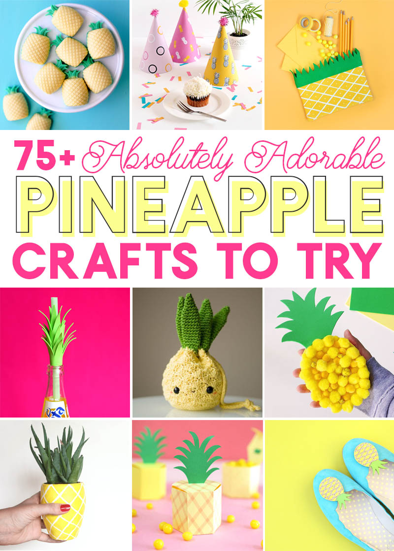 75 Adorable Pineapple Crafts You Need To Make Persia Lou