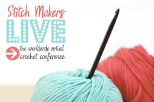 Announcing Stitch Makers Live Online Crochet Conference