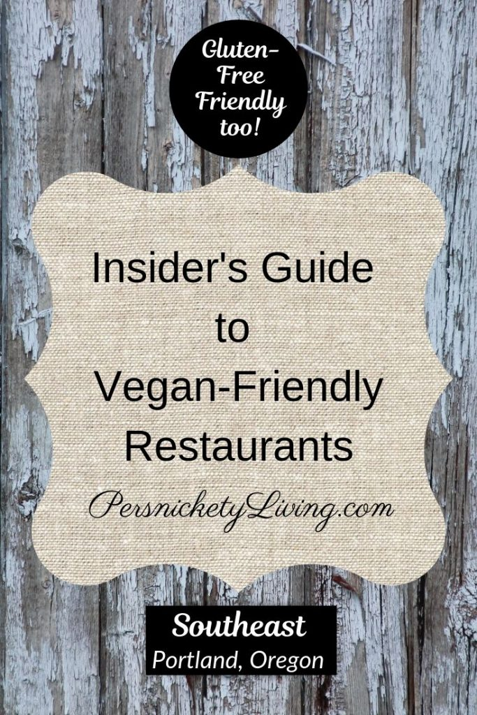 Vegan-Friendly Restaurants in Southeast Portland