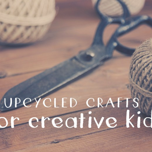 5 Upcycled Crafts for Creative Kids