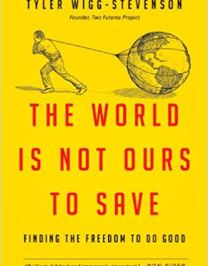 The World is Not Ours to Save Review
