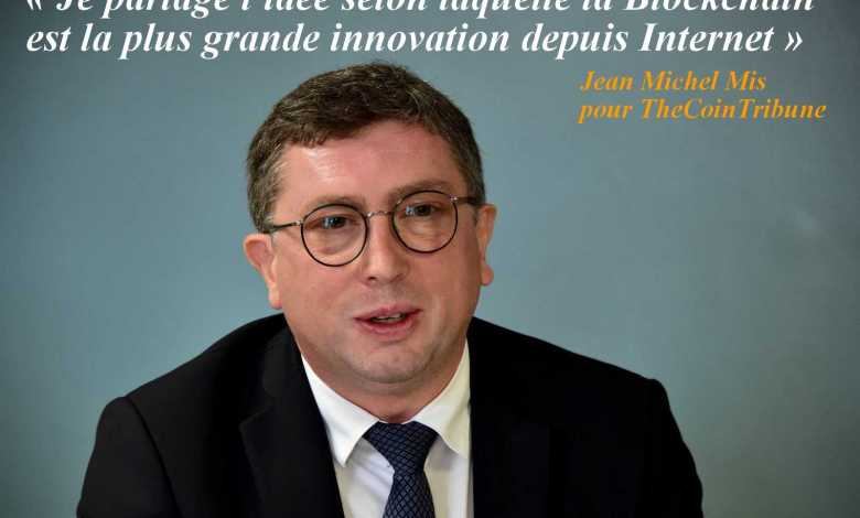 """Photo of Taxation, Europe, """"Blockchain Nation"""" … Jean-Michel Mis, Interview with an inflated MP at Block – Cryptocurrencies"""