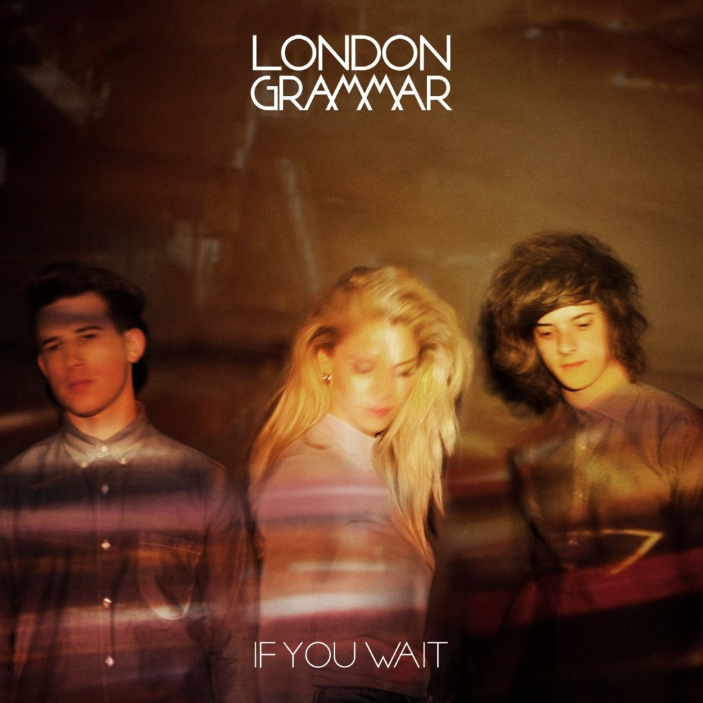 London Grammar《If You Wait》