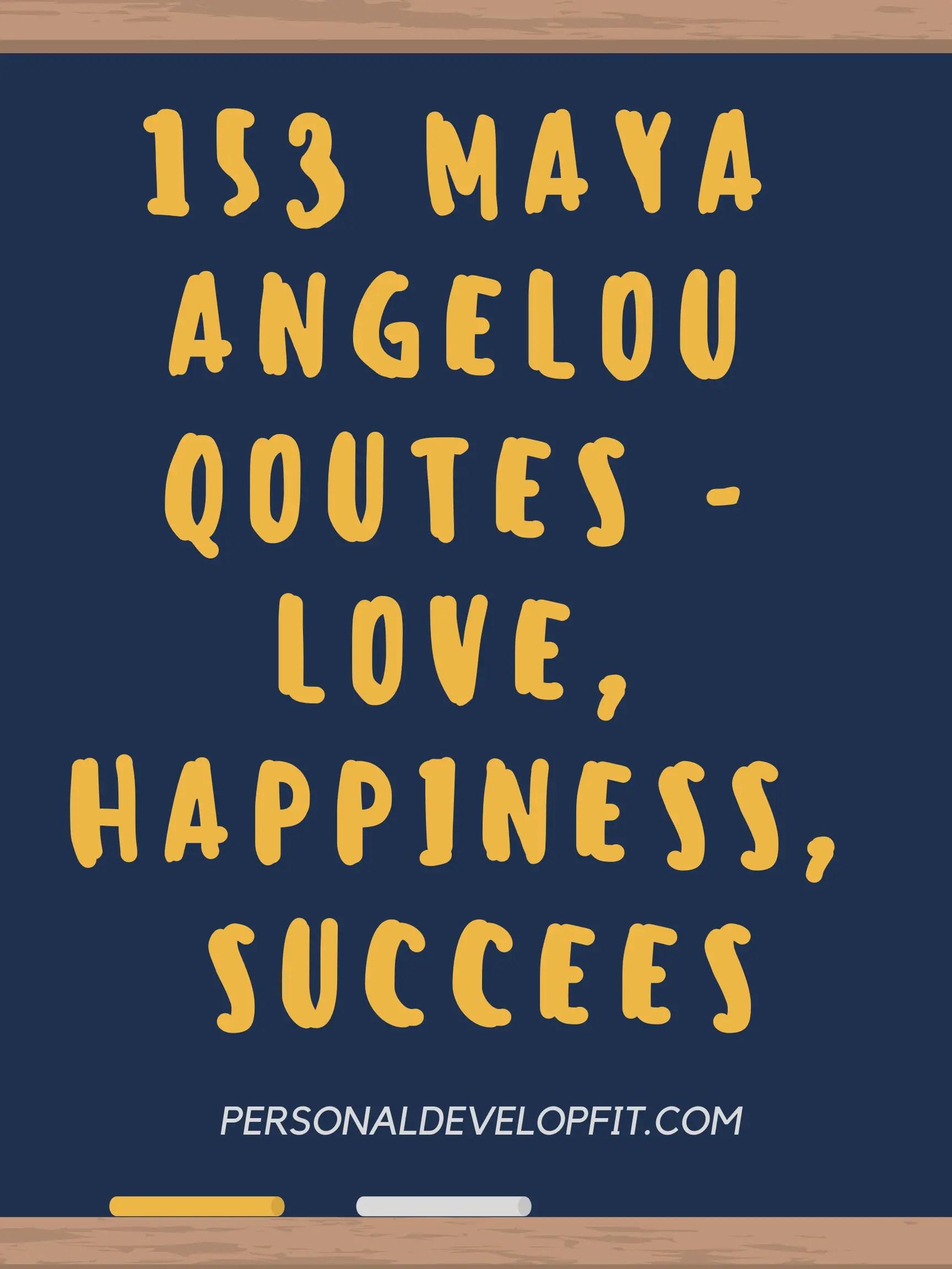 153 maya angelou quotes