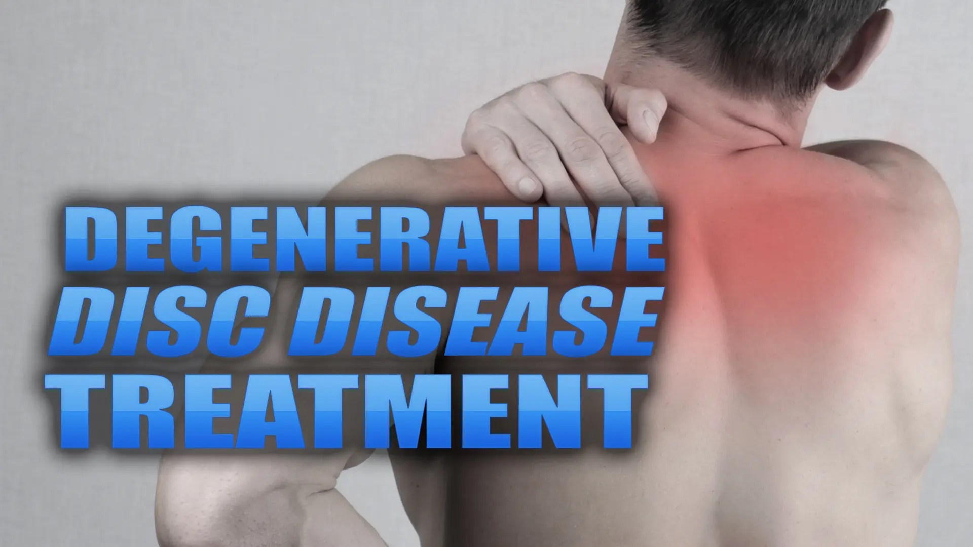 Degenerative Disk Disease Treatment El Paso, TX