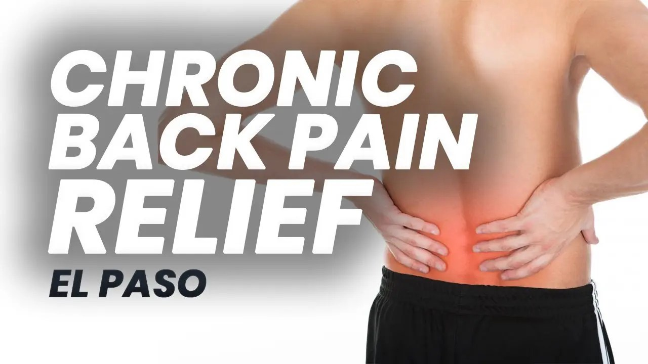 Chiropractic for Chronic Back Pain | El Paso, Texas (2019)