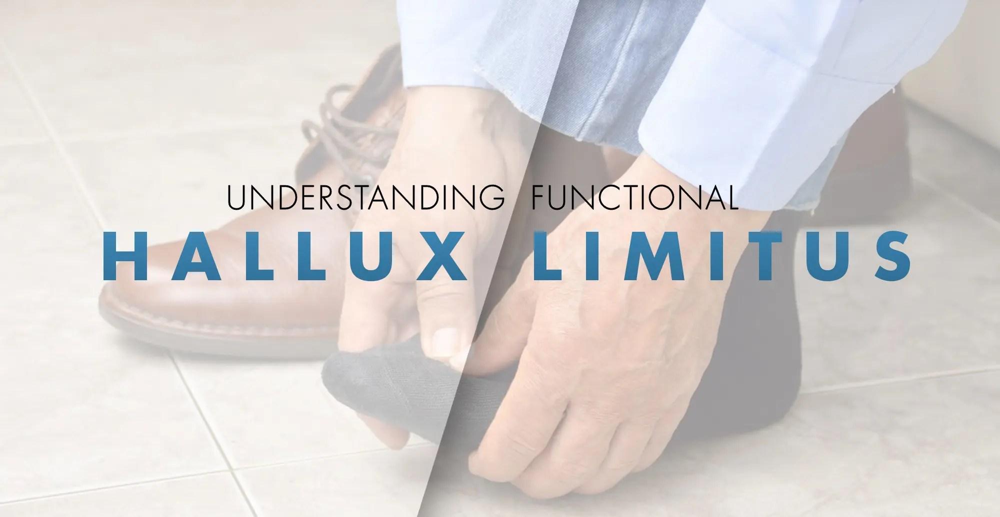 Understanding Functional Hallux Limitus