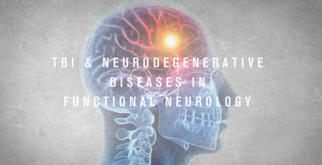 TBI and Neurodegenerative Diseases in Functional Neurology | El Paso, TX Chiropractor