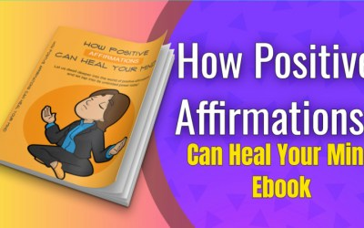 How To Positive Affirmation Can Heal Your Mind eBook