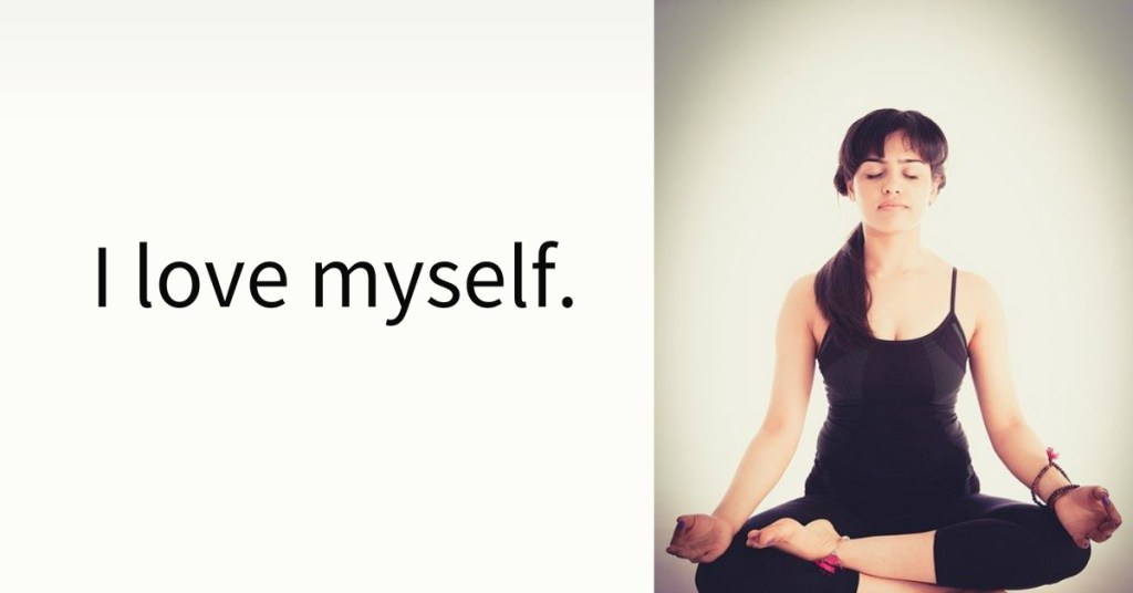 I love myself.